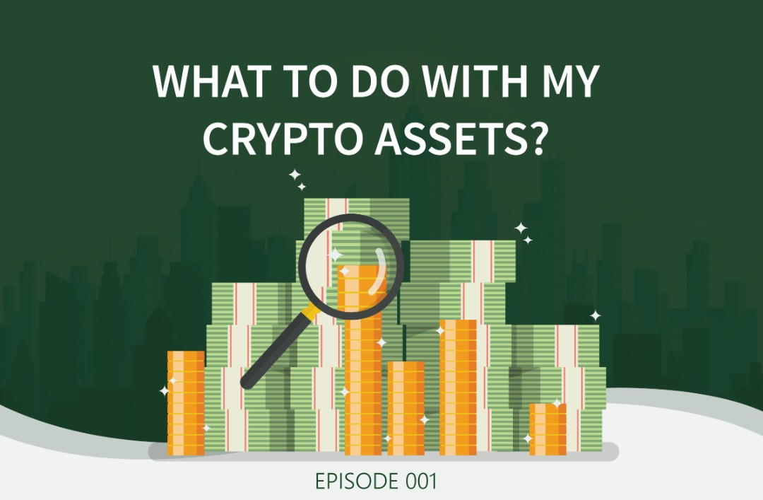 What To Do With My Crypto Assets? Episode 001-Dividend